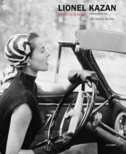 Couverture du livre Lionel Kazan photographe, raconté par sa fille Alexandra Kazan